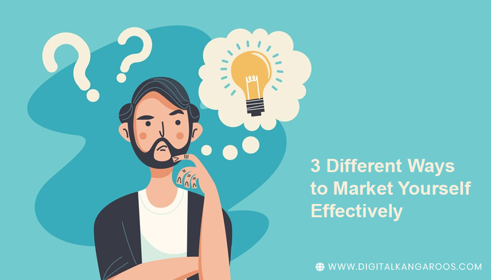 Different Ways to Market Yourself Effectively