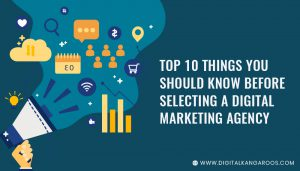 Things to Do Before Selecting a Digital Marketing Agency