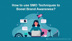 SMO techniques to boost brand awareness
