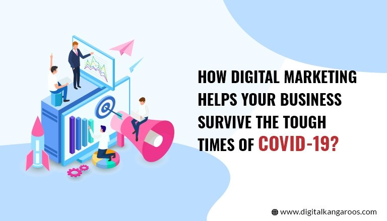 How Digital Marketing helps your Business Survive the Tough times of Covid-19?